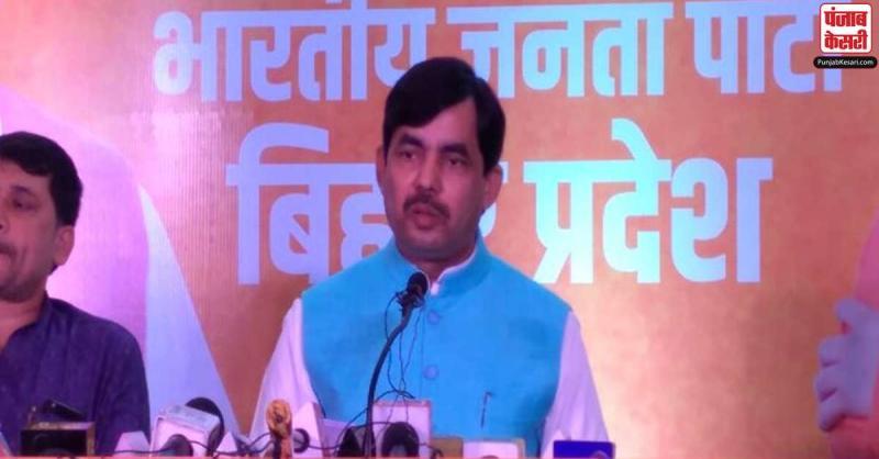 देश के सबसे अनुभवी मुख्यमंत्री हैं नीतीश कुमार, खाता नहीं खोल पाएगी RJD : शहनवाज हुसैन
