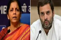 राफेल विवाद: सीतारमण की राहुल गांधी को चुनौती, कहा- माफी मांगो या इस्तीफा दो